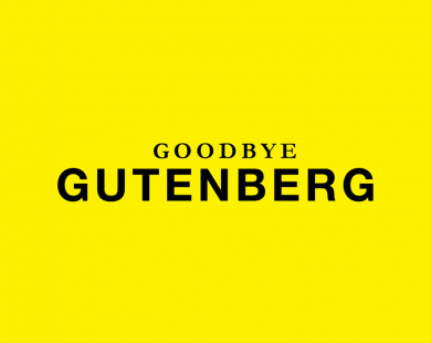 Goodbye Gutenberg